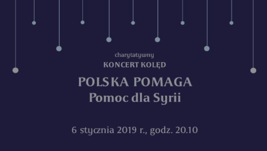Koncert Kolęd Polska Pomaga Pomoc Dla Syrii
