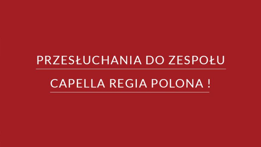 Przesłuchania do zespołu Capella Regia Polona
