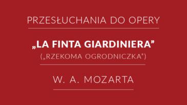Przesłuchania do opery La Finta Gardiniera